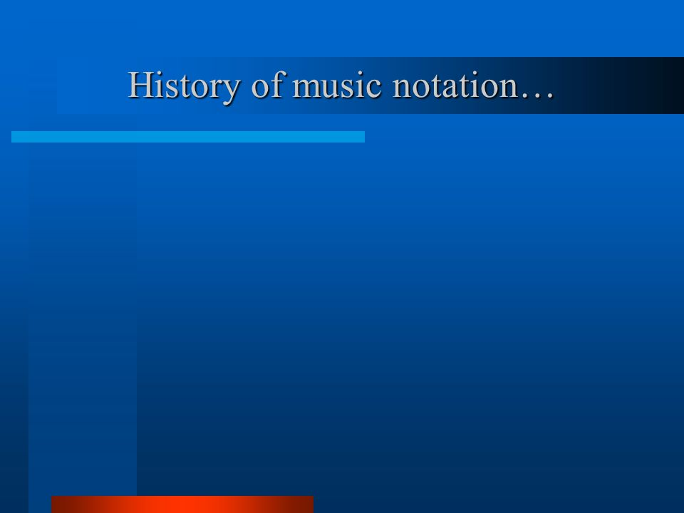 History of music notation…