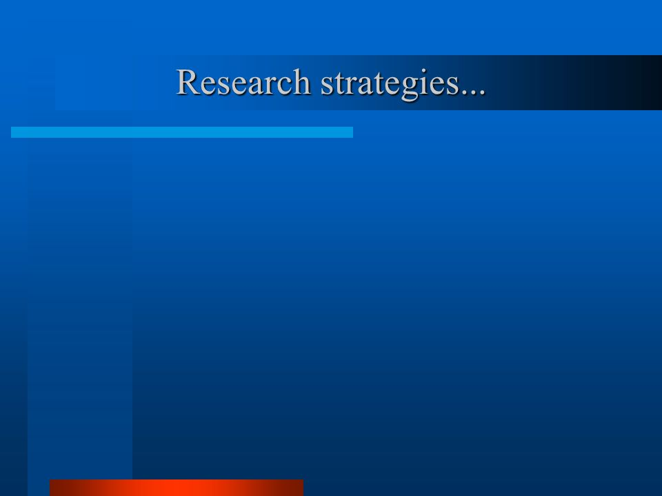 Research strategies...