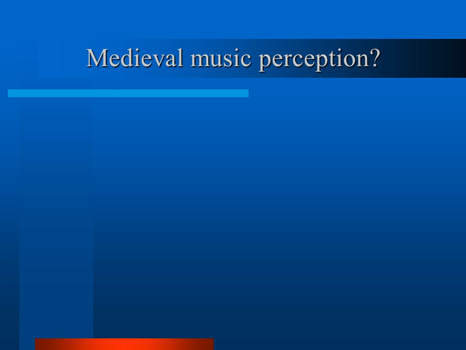 Medieval music perception