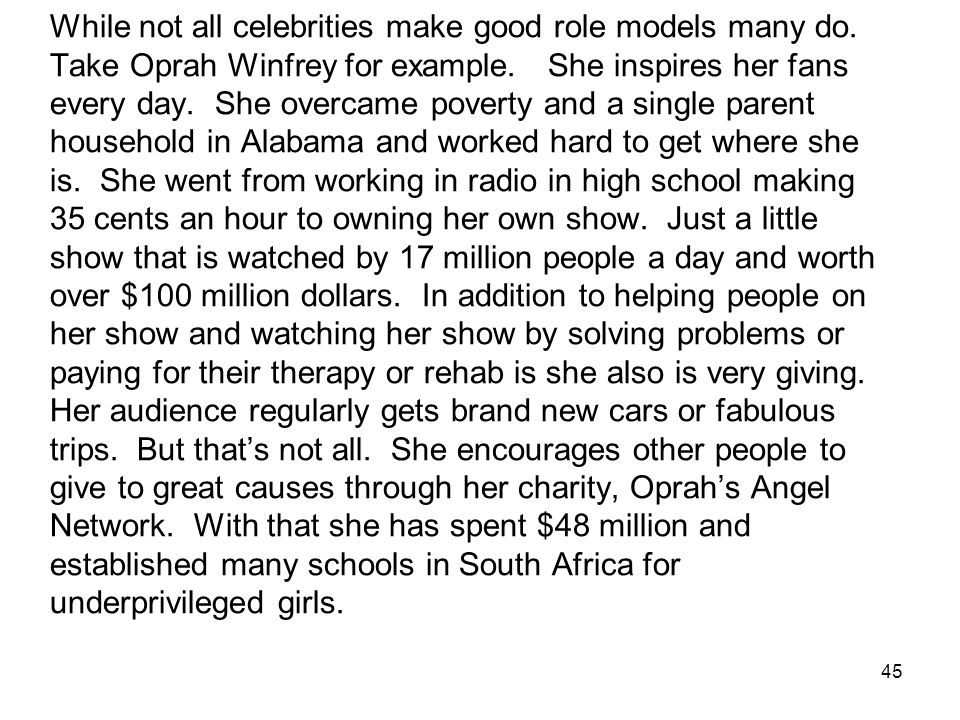 While not all celebrities make good role models many do.