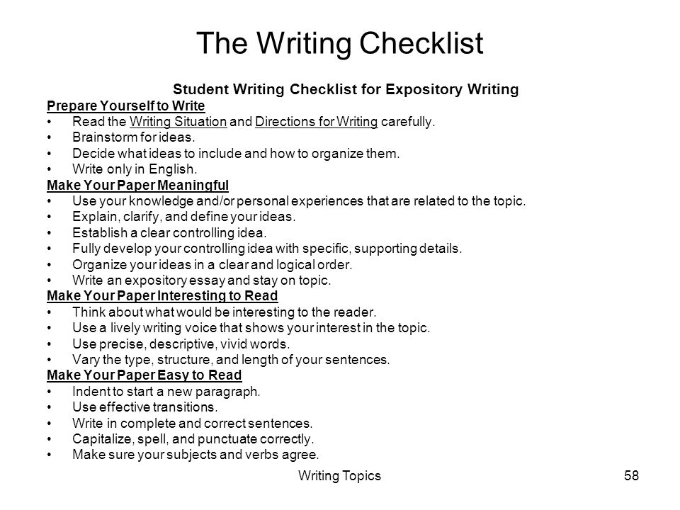 Writing Topics58 The Writing Checklist Student Writing Checklist for Expository Writing Prepare Yourself to Write Read the Writing Situation and Directions for Writing carefully.