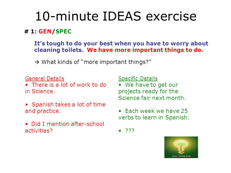 10-minute IDEAS exercise # 1: GEN/SPEC It's tough to do your best when you have to worry about cleaning toilets.