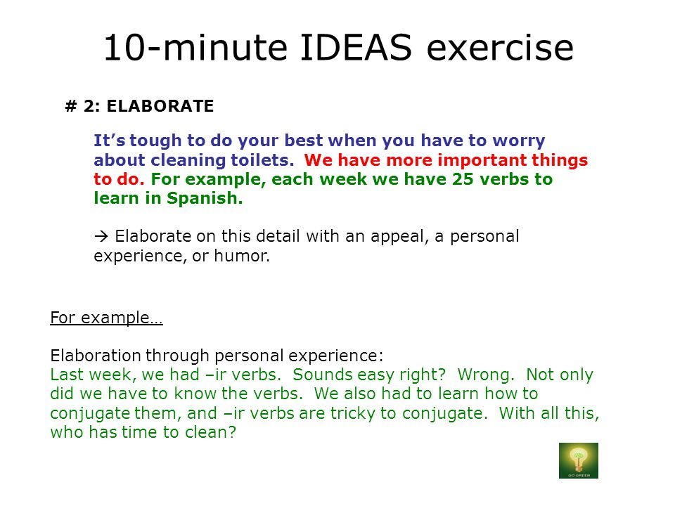 10-minute IDEAS exercise # 2: ELABORATE It's tough to do your best when you have to worry about cleaning toilets.