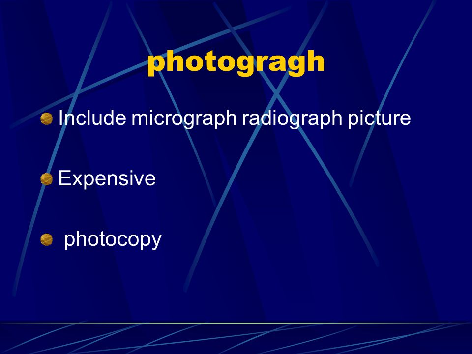 photogragh Include micrograph radiograph picture Expensive photocopy