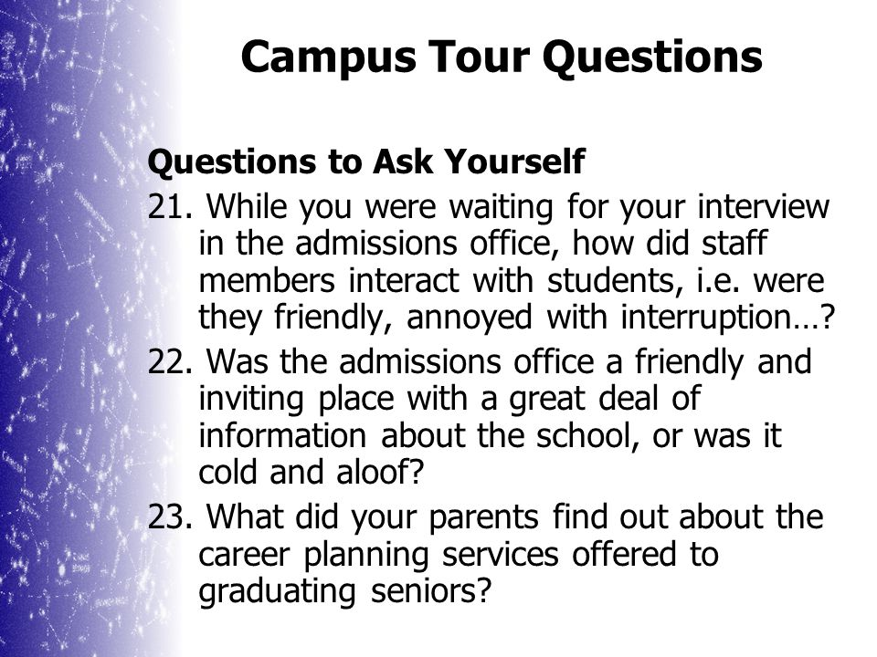 Campus Tour Questions 15. What's the reputation of _______department.