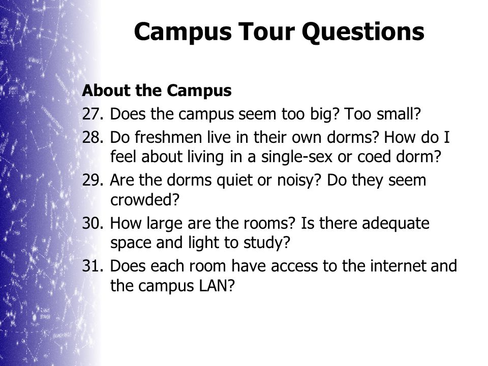Campus Tour Questions About the Student Body 24.