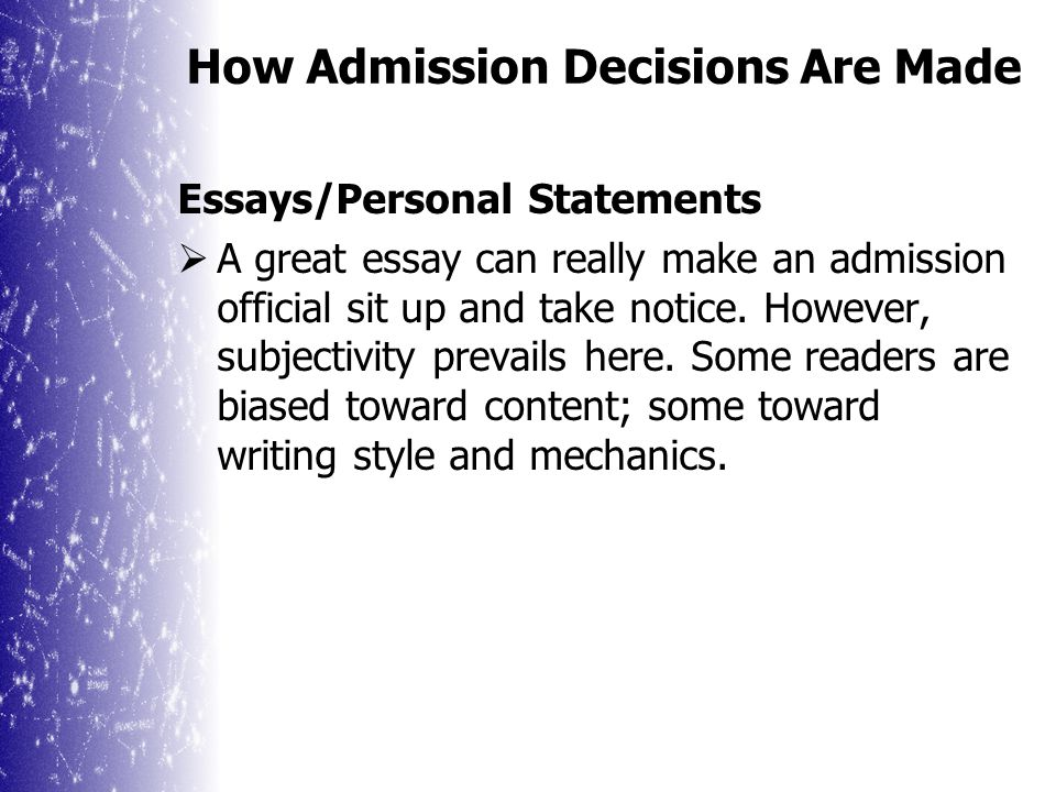How Admission Decisions Are Made Test Results Usually the next criteria reviewed after transcripts.