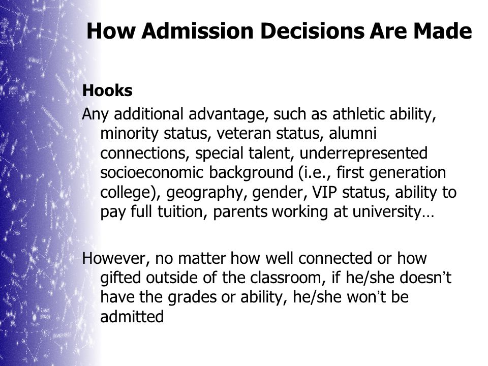 How Admission Decisions Are Made Interviews  Interview evaluations often confirm the impression made by other credentials.