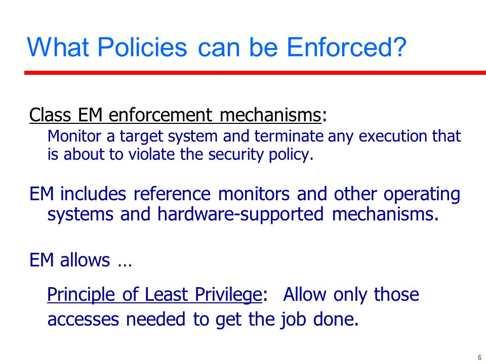 6 What Policies can be Enforced.