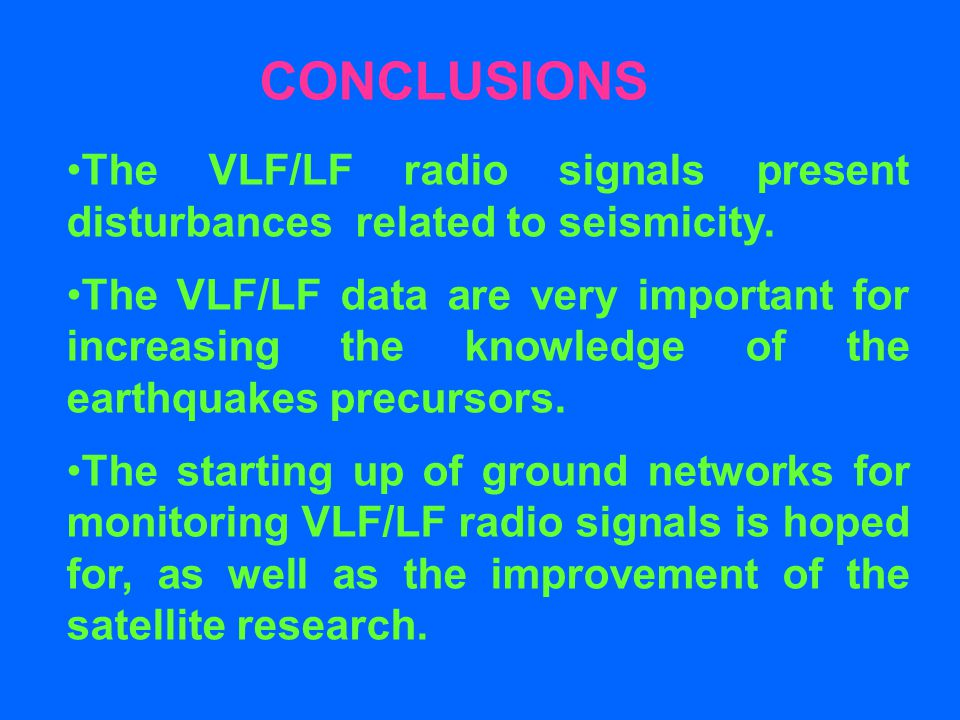 CONCLUSIONS The VLF/LF radio signals present disturbances related to seismicity.