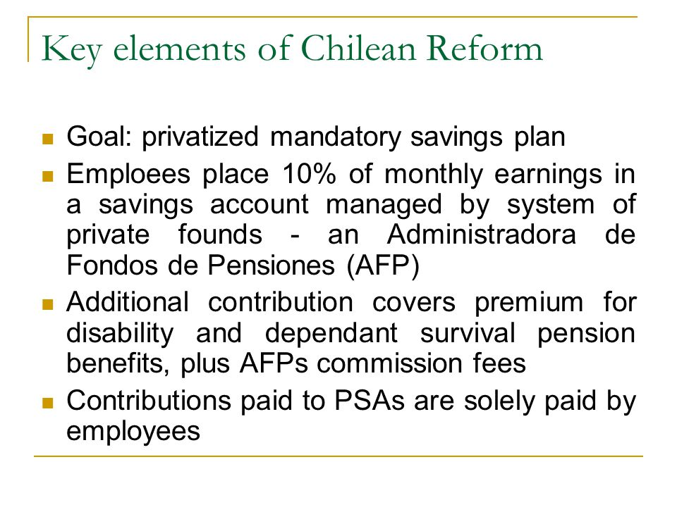 More conclusions The first country to privatize its Social Security system was Chile.