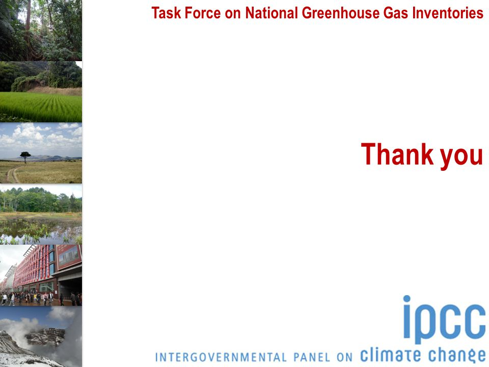 Task Force on National Greenhouse Gas Inventories Thank you