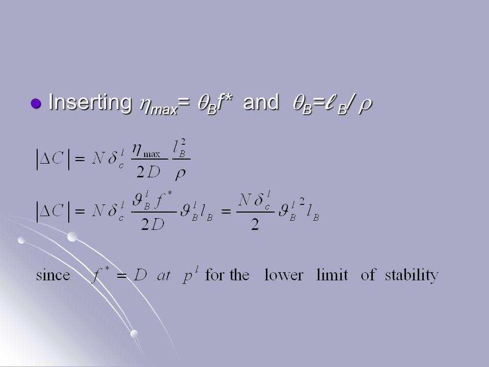 Inserting  max =  B f* and  B = l B /  Inserting  max =  B f* and  B = l B / 
