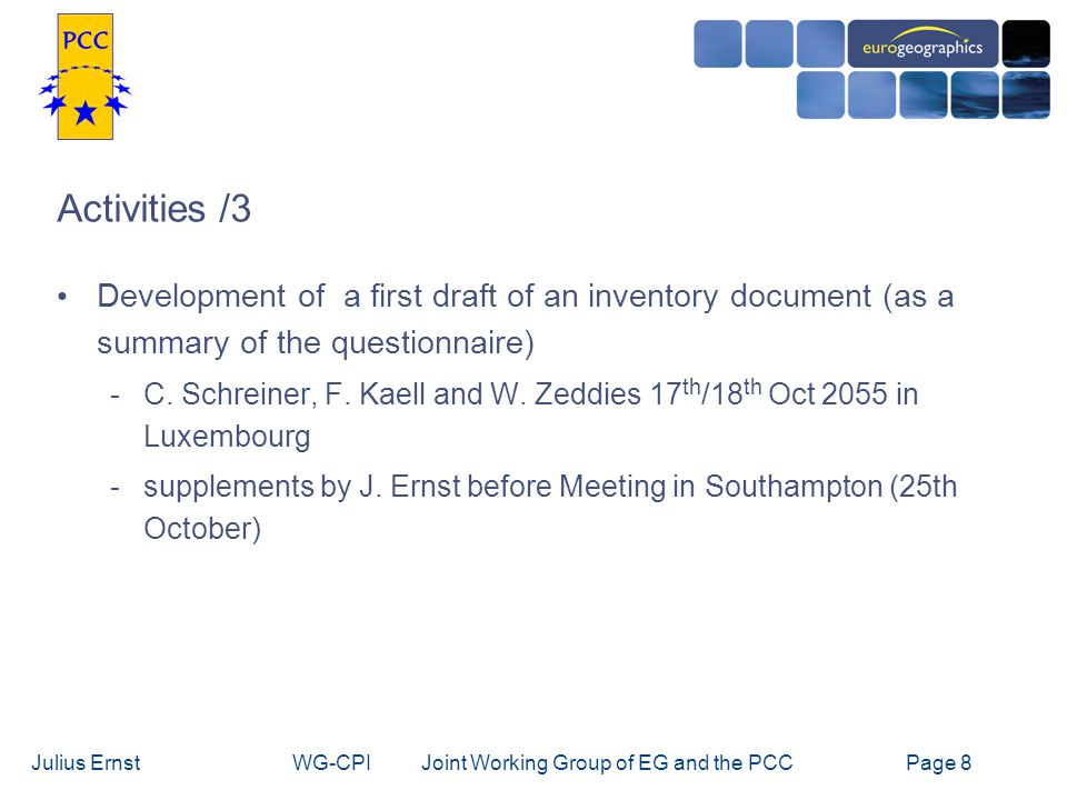 Julius ErnstWG-CPI Joint Working Group of EG and the PCCPage 9 Activities / 4 Meeting of the WG-CPI in Southampton Oct.