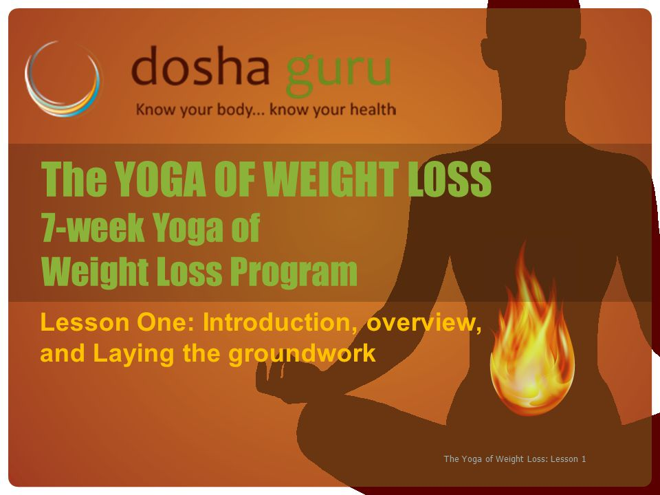 The Yoga of Weight Loss: Lesson 1 Notes for Deacon Awareness !.
