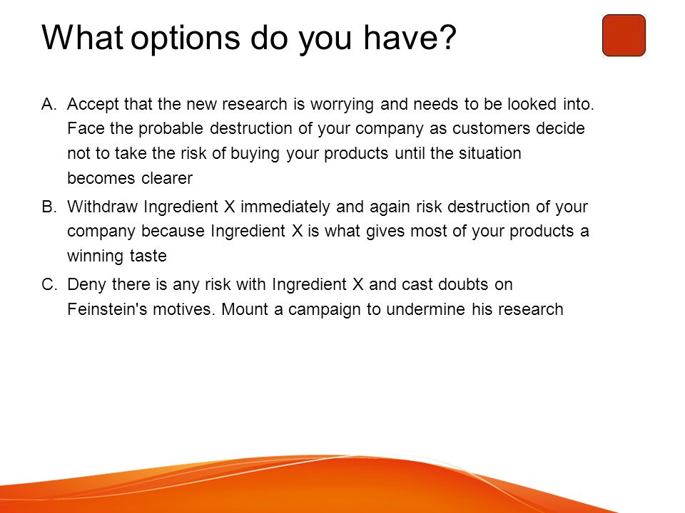 What options do you have. A.Accept that the new research is worrying and needs to be looked into.