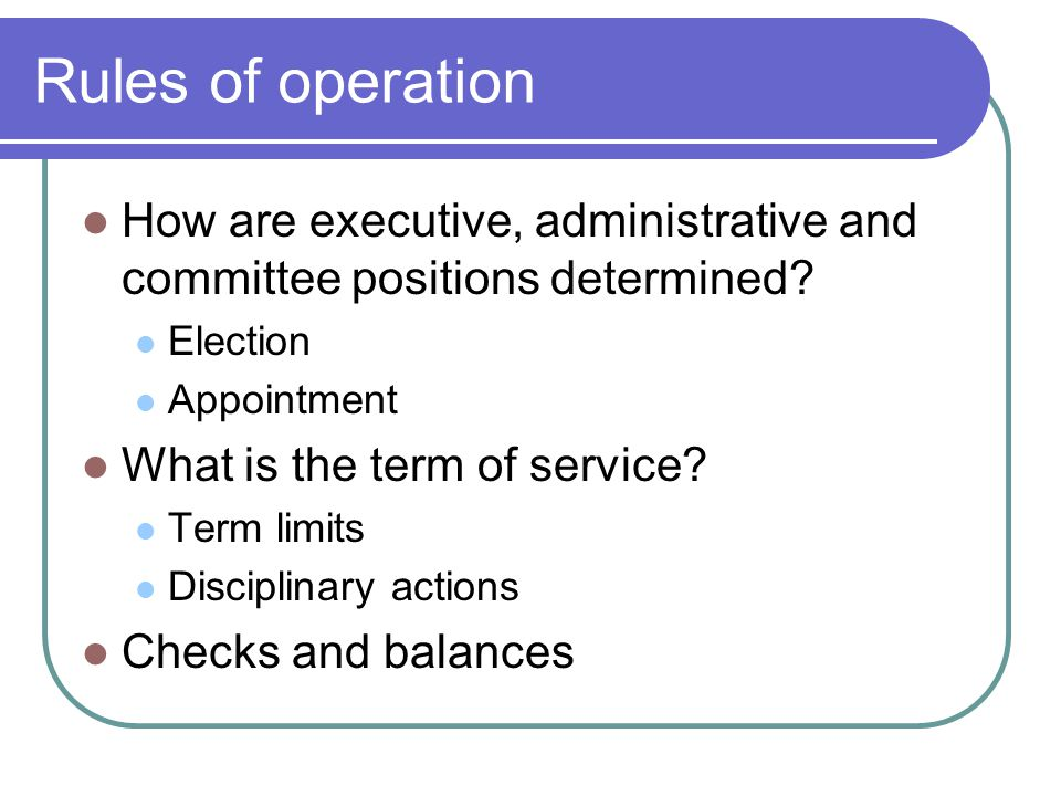 Rules of operation How are executive, administrative and committee positions determined.