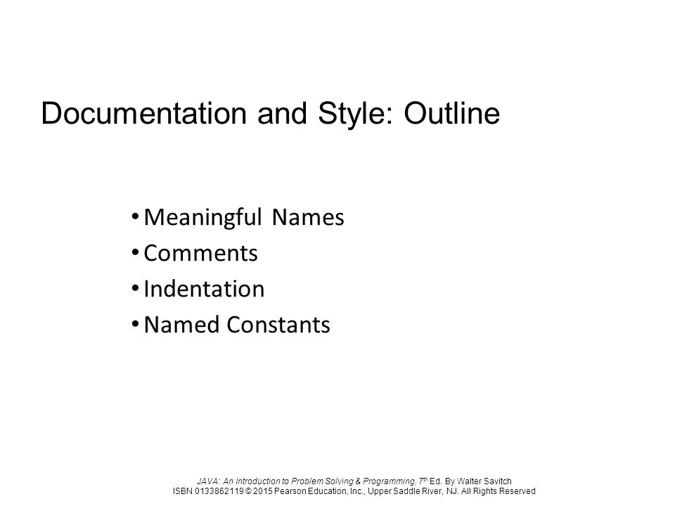 Documentation and Style: Outline Meaningful Names Comments Indentation Named Constants