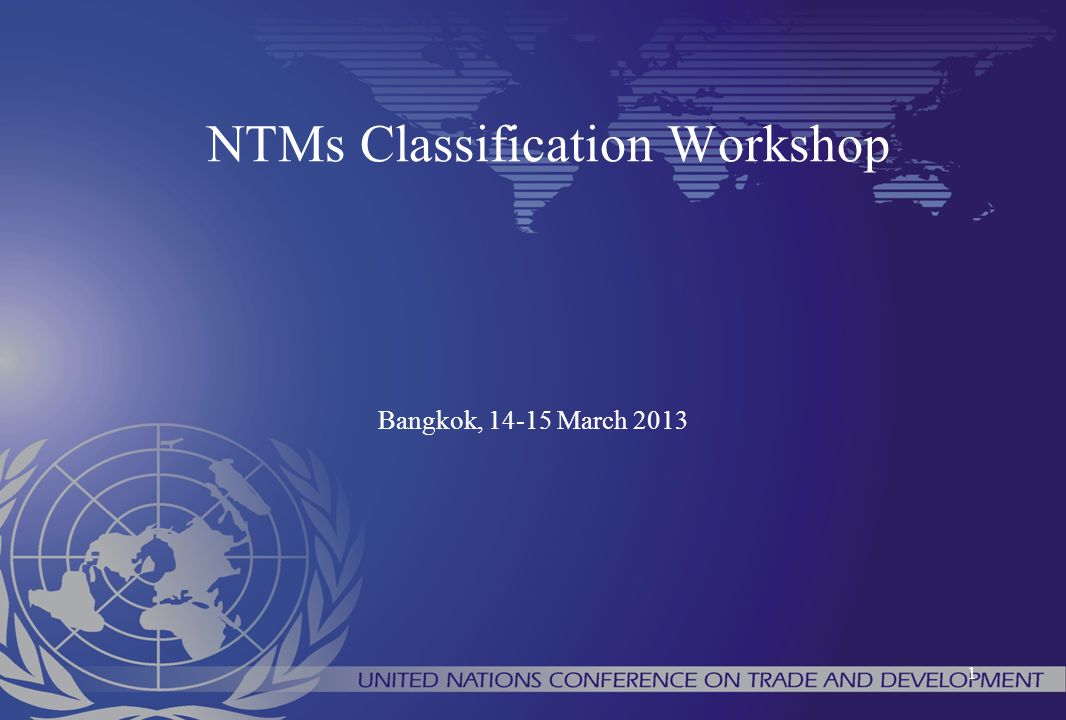 1 NTMs Classification Workshop Bangkok, 14-15 March 2013