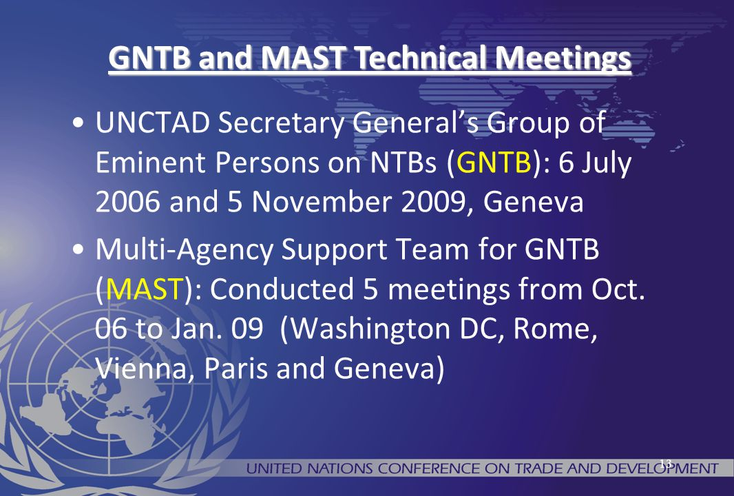 13 UNCTAD Secretary General's Group of Eminent Persons on NTBs (GNTB): 6 July 2006 and 5 November 2009, Geneva Multi-Agency Support Team for GNTB (MAS