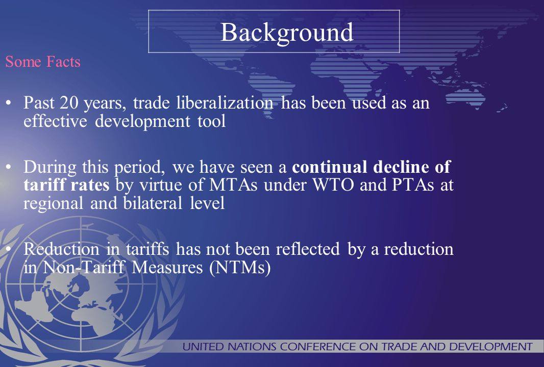 Transparency in Trade (TNT) initiative Joint fund raising initiative of the World Bank with UNCTAD, UNSD, ITC and WTO for Global trade data requirement including: Trade statistics Tariff data Non-Tariff Measures Services data