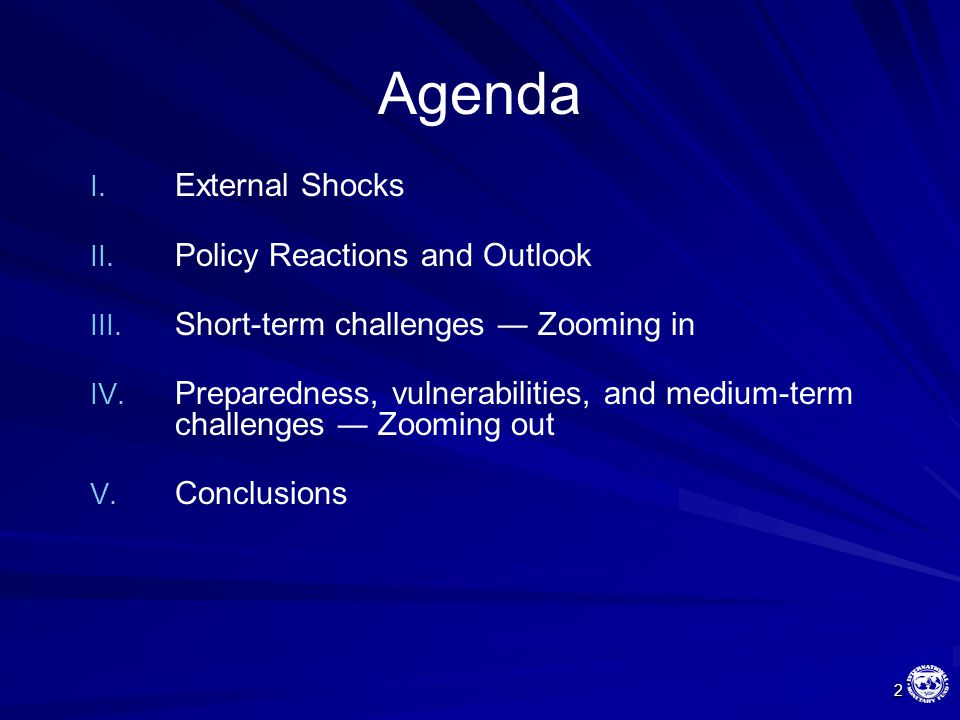 2 Agenda I. External Shocks II. Policy Reactions and Outlook III.