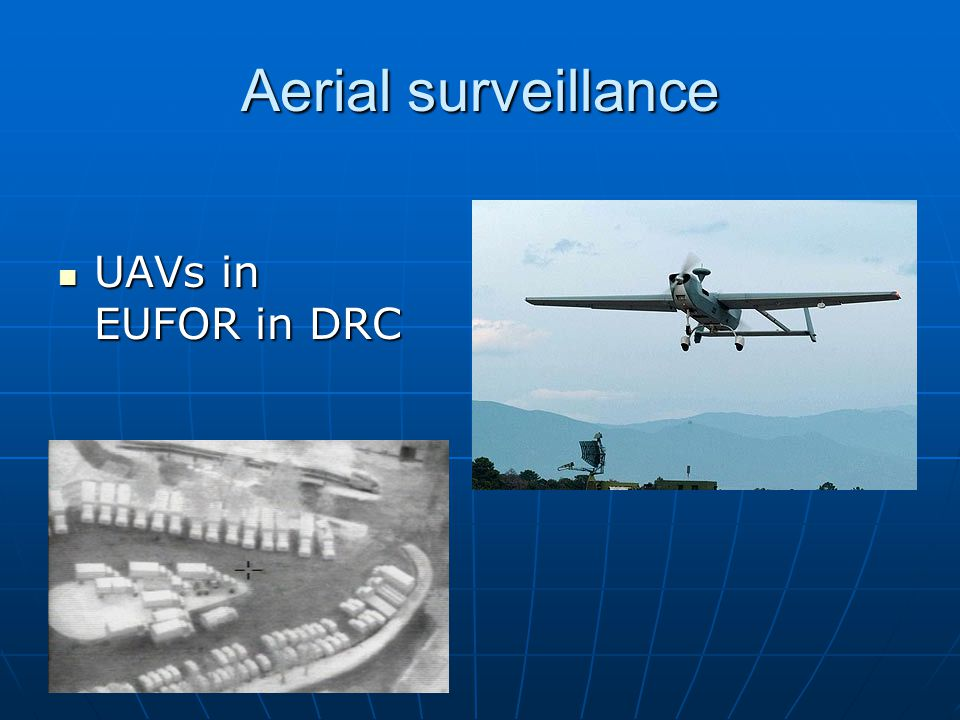Aerial surveillance UAVs in EUFOR in DRC UAVs in EUFOR in DRC