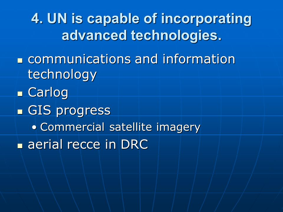 4. UN is capable of incorporating advanced technologies. communications and information technology communications and information technology Carlog Ca
