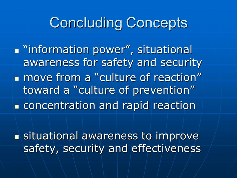 "Concluding Concepts ""information power"", situational awareness for safety and security ""information power"", situational awareness for safety and secur"