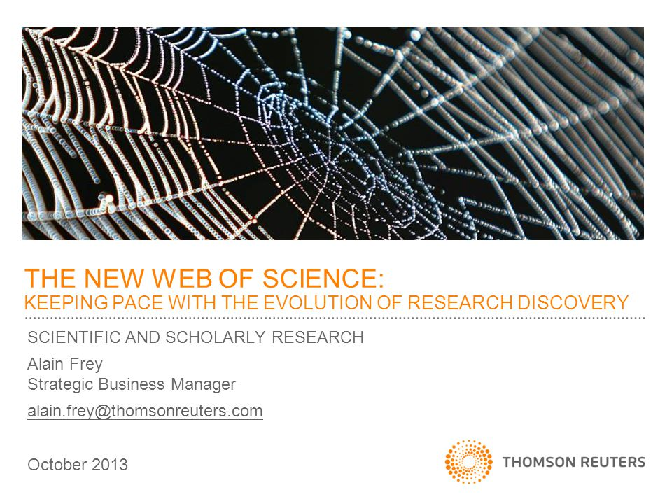 THE NEW WEB OF SCIENCE Keeping Pace with the Evolution of Research Discovery 1