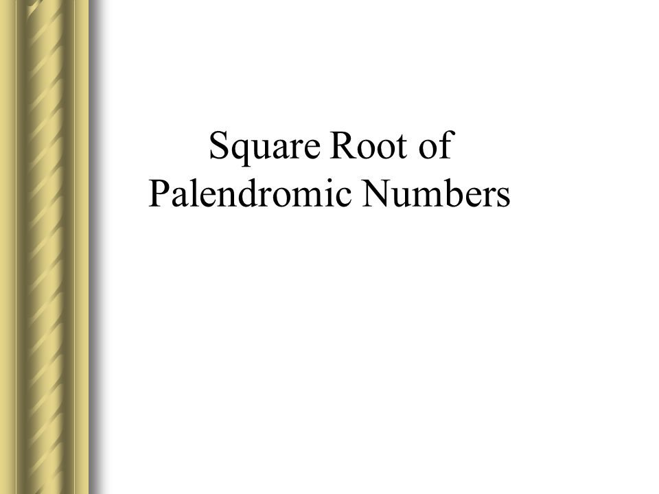 Square Root of Palendromic Numbers