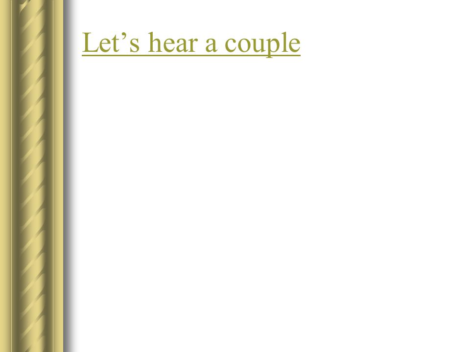 Let's hear a couple