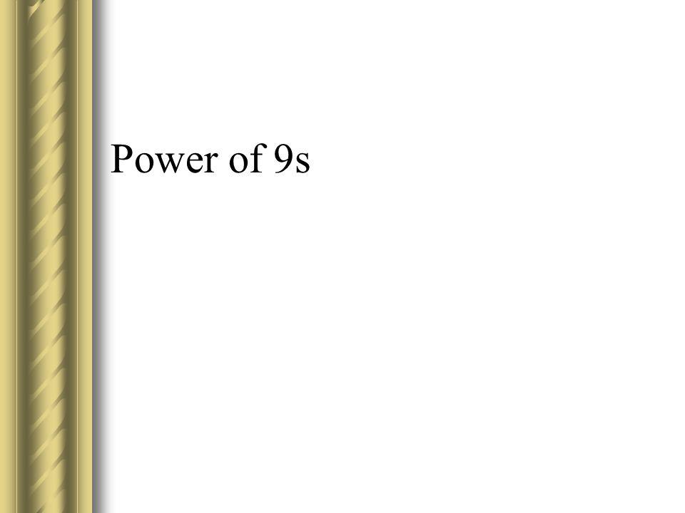 Power of 9s
