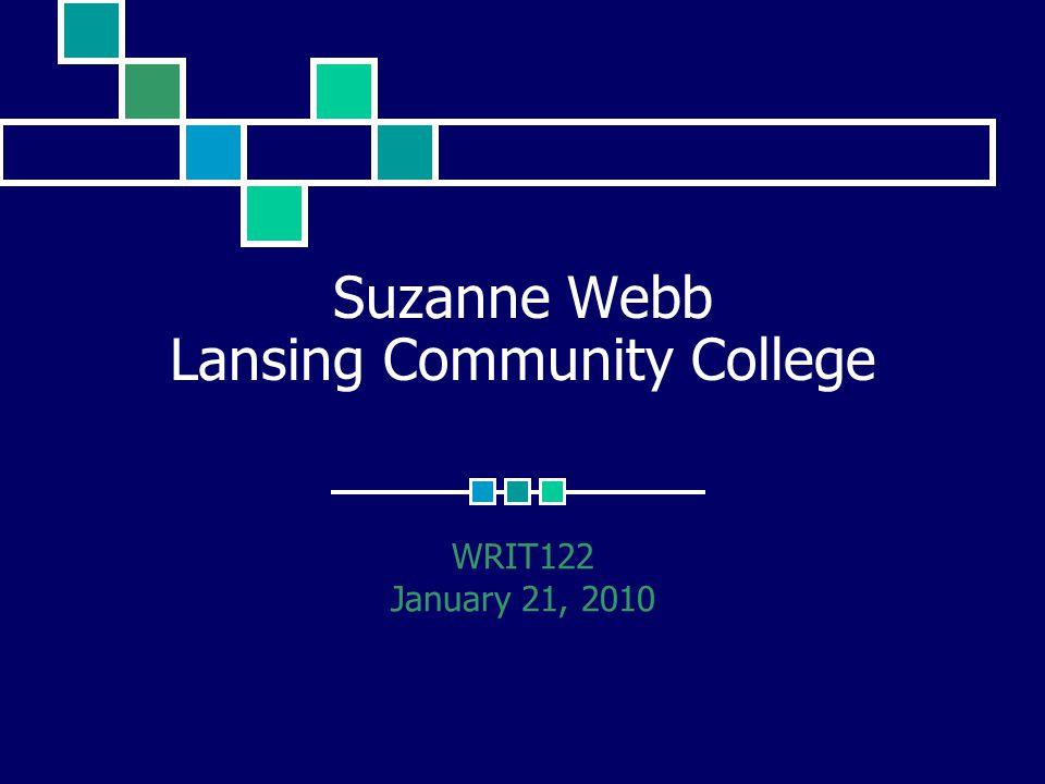 Suzanne Webb Lansing Community College WRIT122 January 21, 2010