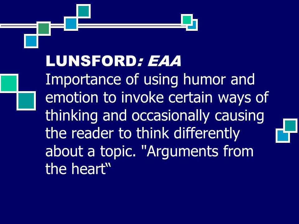 LUNSFORD: EAA Importance of using humor and emotion to invoke certain ways of thinking and occasionally causing the reader to think differently about