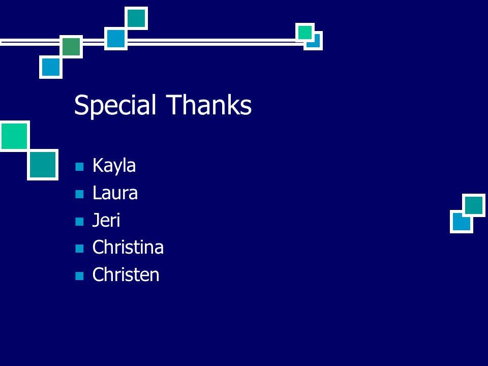 Special Thanks Kayla Laura Jeri Christina Christen