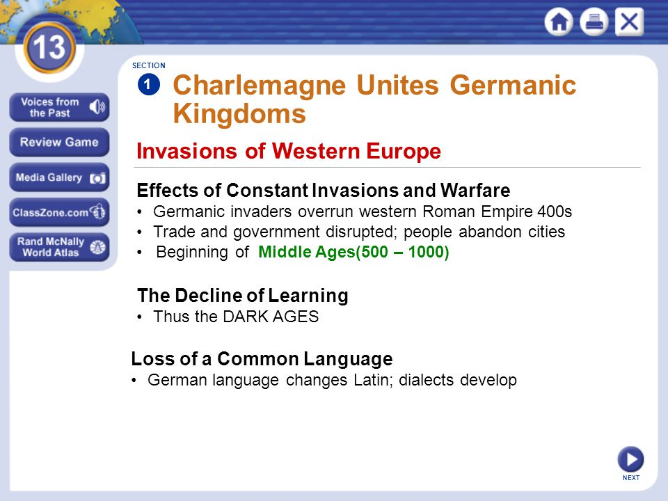 NEXT Germanic Kingdoms Emerge SECTION 1 Years of Upheaval Between 400 and 600 Germanic kingdoms Continual wars change borders Church est.