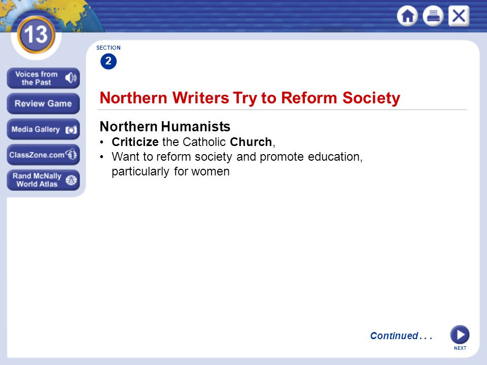 NEXT Northern Humanists Criticize the Catholic Church, Want to reform society and promote education, particularly for women SECTION 2 Continued...