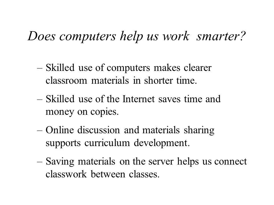 Does computers help us work smarter.