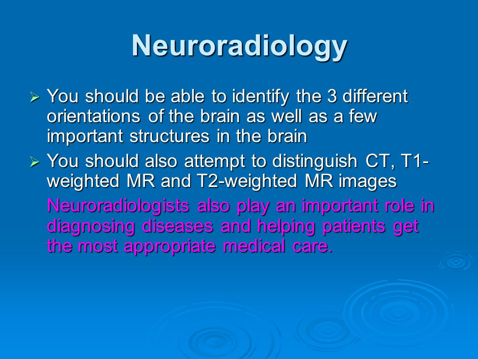 Neuroradiology is a rapidly advancing field of medicine…  Scientists are creating stronger and stronger magnets to create clearer MR images of the br