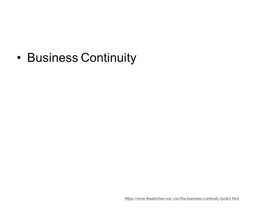 Business continuity planning - International Organization for Standardization 1 ISO/PAS 22399:2007 Guideline for incident preparedness and operational continuity management https://store.theartofservice.com/the-business-continuity-toolkit.html