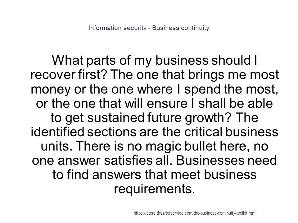 Business continuity planning - Business impact analysis (BIA) 1 Next, the impact analysis results in the recovery requirements for each critical function.