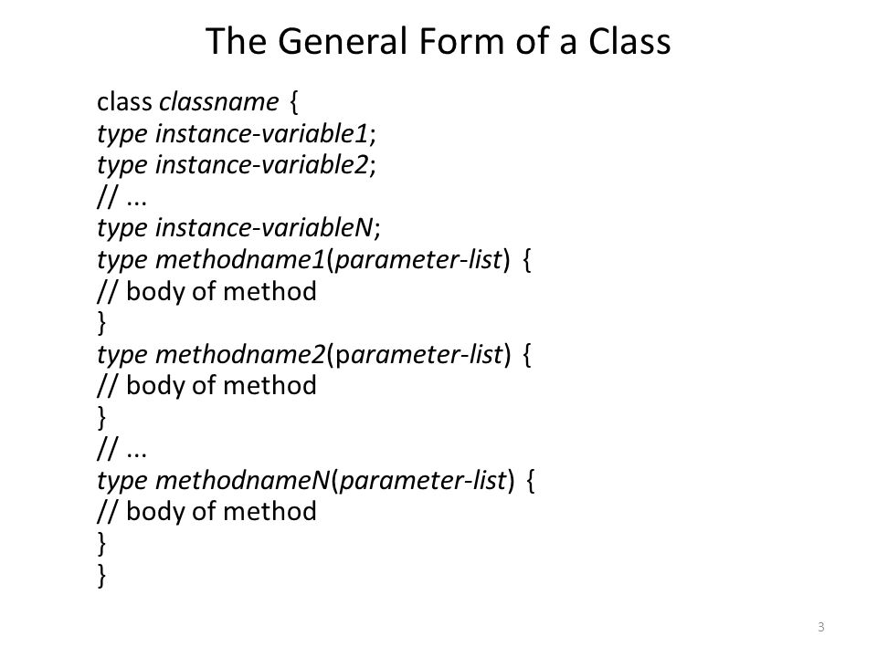 4 Collectively, the methods and variables defined within a class are called members of the class Variables defined within a class are called instance variables because each instance of the class contains its own copy of these variables