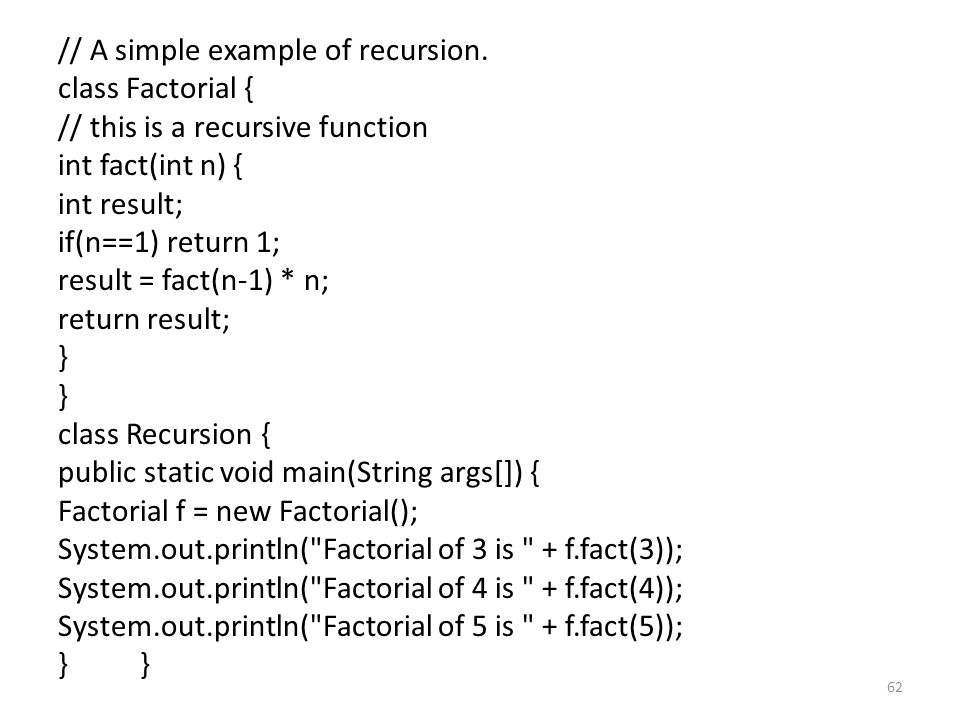 62 // A simple example of recursion.
