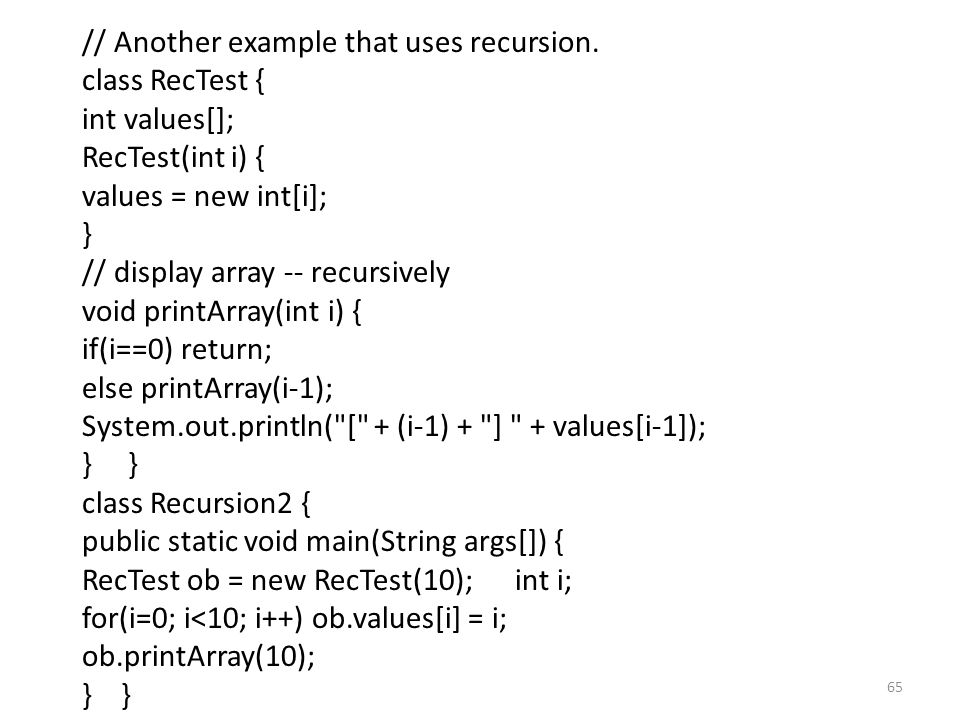65 // Another example that uses recursion.