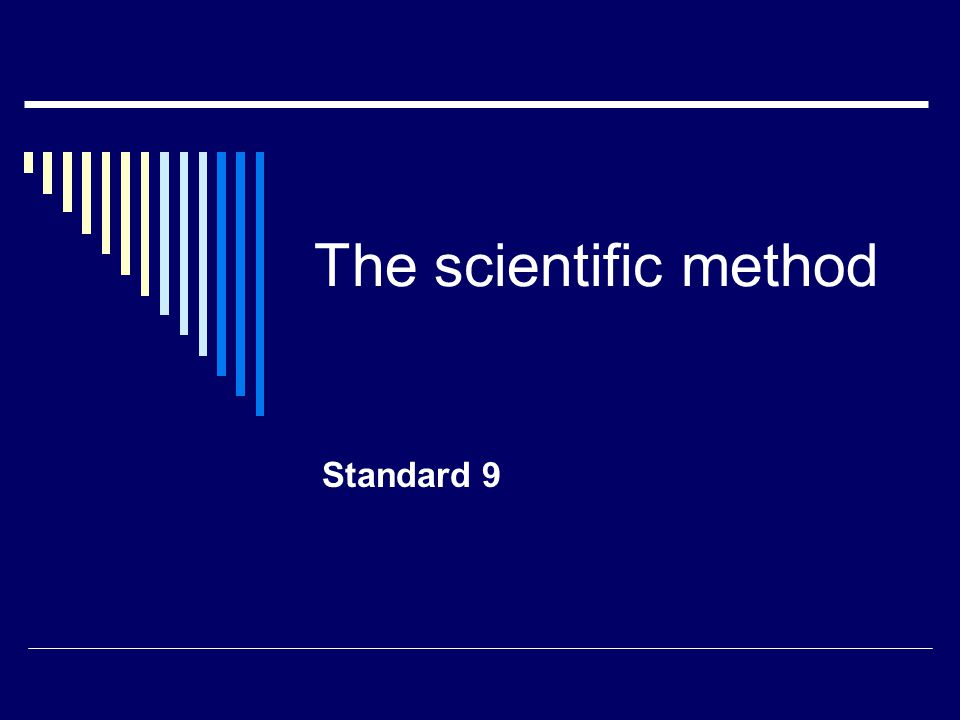 The scientific method Standard 9