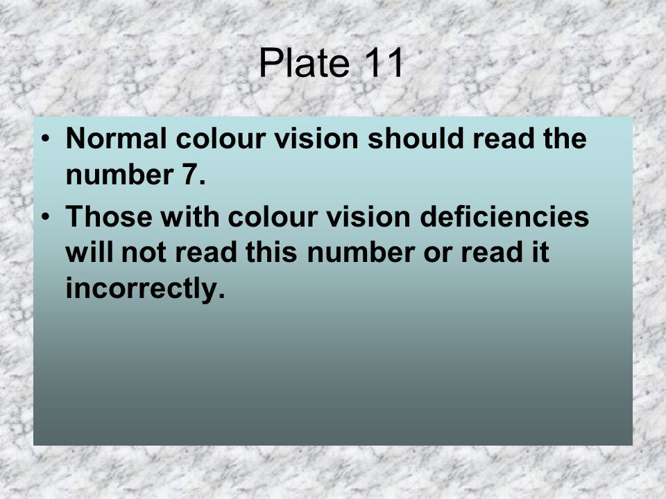 Plate 11 Normal colour vision should read the number 7.