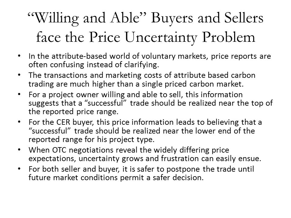 Willing and Able Buyers and Sellers face the Price Uncertainty Problem In the attribute-based world of voluntary markets, price reports are often confusing instead of clarifying.