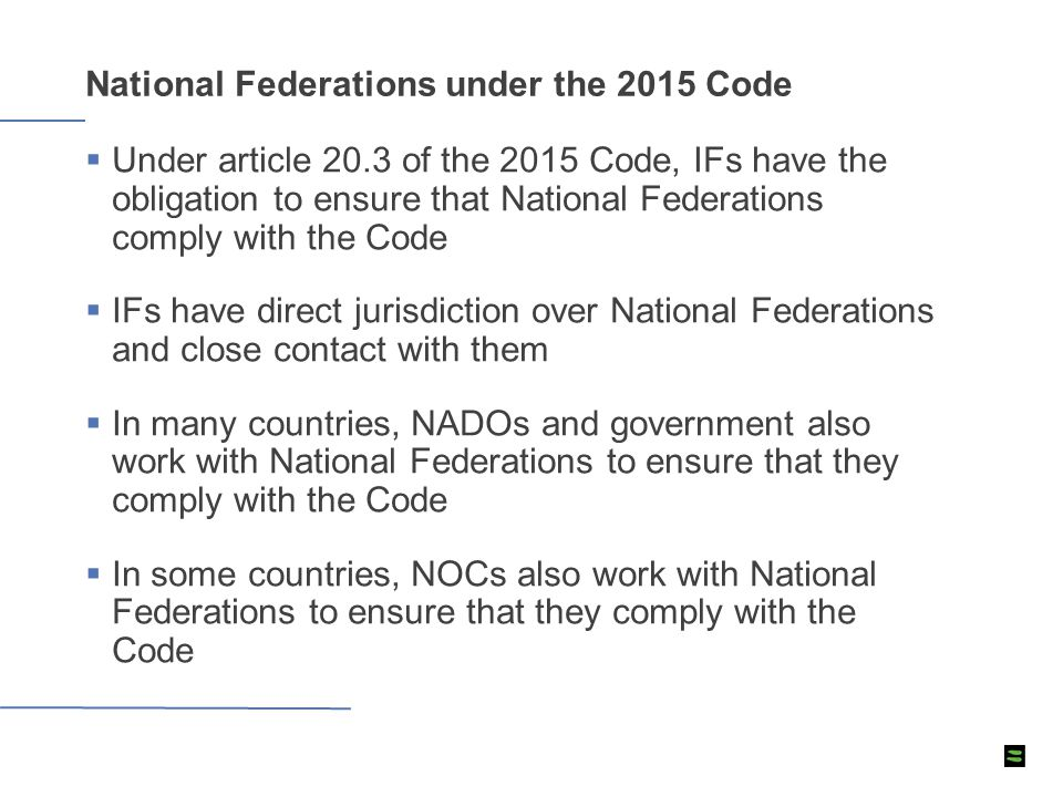  Under article 20.3 of the 2015 Code, IFs have the obligation to ensure that National Federations comply with the Code  IFs have direct jurisdiction