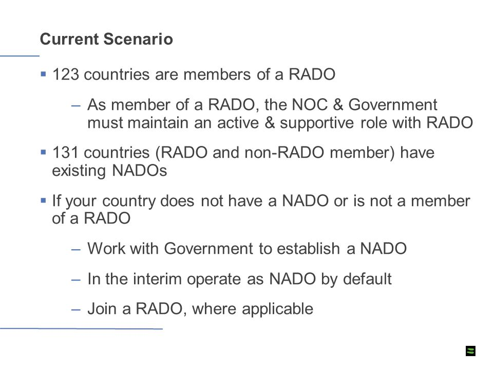  123 countries are members of a RADO –As member of a RADO, the NOC & Government must maintain an active & supportive role with RADO  131 countries (